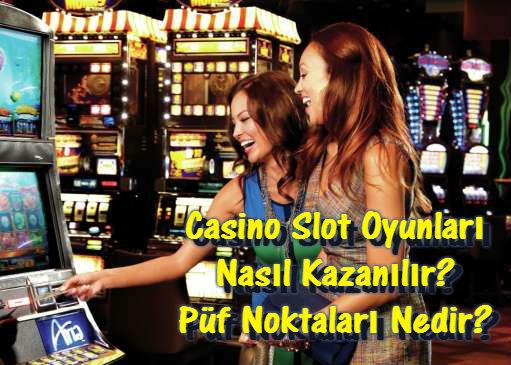 Casino Slot Oyununda Nasıl Kazanılır?, Casino Slot Oyunu Nedir?, Casino Slot Oyunları Püf Noktaları, Slot Oyun İsimleri