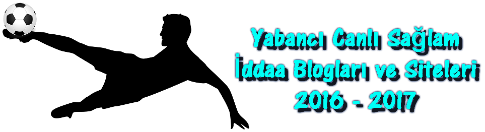 Yabancı İddaa Blog Siteleri, Canlı İddaa Blog Siteleri, İddaa Blog Siteleri, Sağlam İddaa Blog Siteleri, İddaa Blogları, İddaa Blogları 2016, İddaa Blogları 2017